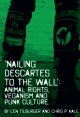 Nailing Descartes to the Wall. Animal Rights, Veganism and Punk Culture