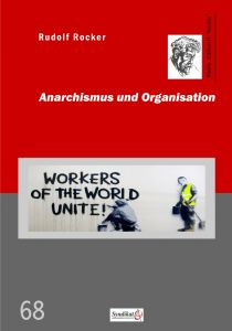 Rudolf Rocker: Anarchismus und Organisation
