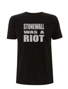 Stonewall was a riot – T-Shirt