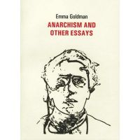 Emma Goldman: Anarchism and other Essays