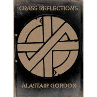 Alastair Gordon: CRASS Reflections