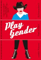 Play Gender. Linke Praxis – Feminismus – Kulturarbeit