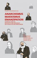 Philippe Kellermann (Hg.): Anarchismus, Marxismus, Emanzipation