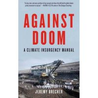 Jeremy Brecher: Against Doom. A Climate Insurgency Manual.