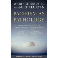 Ward Churchill: Pacifism as Pathology