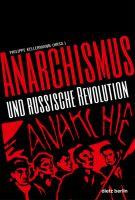 Philippe Kellermann: Anarchismus und Russische Revolution