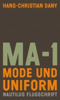 Hans-Christian Dany: MA-1. Mode und Uniform.
