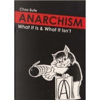 Chaz Bufe: Anarchism - What It Is & What It Isn't