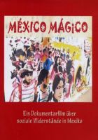 México Mágico - A documentary about social resistance in Mexico - DVD