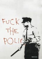 Banksy –Fuck the Police