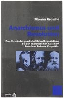 Monika Grosche : Anarchismus und Revolution