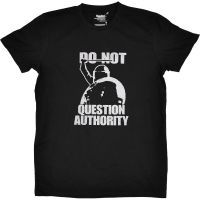 Do not question authority! – T-Shirt
