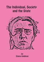 Emma Goldman: The Individual, Society and the State