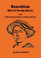 Emma Goldman: Anarchism - What it Really Stands For