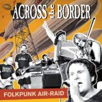 Across the Border - Folkpunk Air-Raid CD