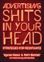 Advertising Shits In Your Head. Strategies for Resistance.