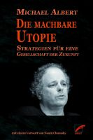 Michael Albert: Die machbare Utopie