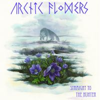 Artic Flowers – Straight to the Hunter LP