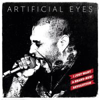 Artificial Eyes – I just want a Brand-New Revolution LP
