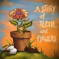 A Story of Teeth and Flowers DoCD (Soli für Valentin)