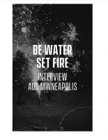 Be Water Set Fire – Interview aus Minneapolis