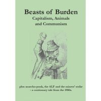 Beasts of Burden. Capitalism, Animals and Communism
