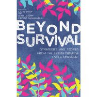 Beyond Survival. Strategies and Stories from the Transformative Justice Movement.