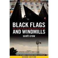 Scott Crow: Black Flags and Windmills. Hope, Anarchy & the Common Ground Collective