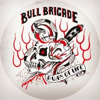 Bull Brigade – A Way Of Life Pic-7″