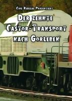 The Tenth Castor Transport to Gorleben DVD