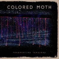 Colored Moth – Fragmenting Tensions LP