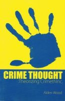 Crime Thought: Theorizing CrimethInc.