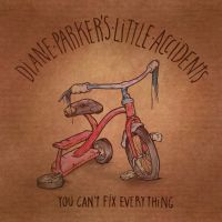 Diane Parkers Little Accidents - You can't fix everything LP