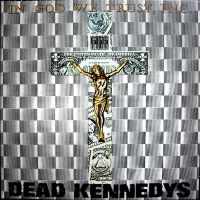 Dead Kennedys – In God We Trust, Inc. LP