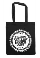 friends don't let friends become cops - Beutel