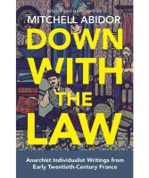 Down with the Law. Anarchist Individualist Writings from Early Twentieth-Century France