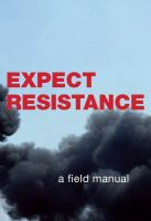 Expect Resistance. A Field Manual