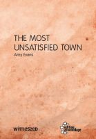 Amy Evans: The Most Unsatisfied Town
