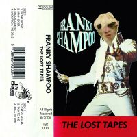 Franky Shampoo and The City Creatures - The Lost Tapes Tape