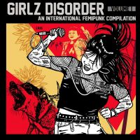 va – Girlz Disorder. An International Femipunk Compilation. Vol 1 CD