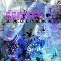 Gladbeck City Bombing - Scream EP