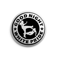 Good Night White Pride – Button – Gross