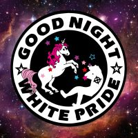 Good Night White Pride (Einhorn) – Poster