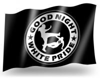 Good Night White Pride Fahne