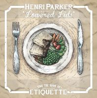 Henri Parker and the Lowered Lids –  Sing the Book of Etiquette LP