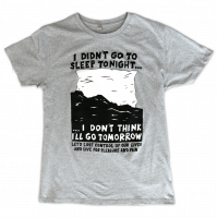 I didn't go to sleep to tonight… T-Shirt