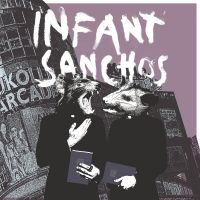 Infant Sanchos – st LP