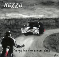 Kezza - Songs for the almost death LP