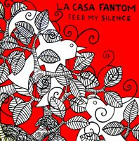 La Casa Fantom - Feed My Silence LP
