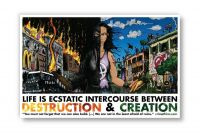 Life Is Ecstatic Intercourse between Destruction and Creation – Poster